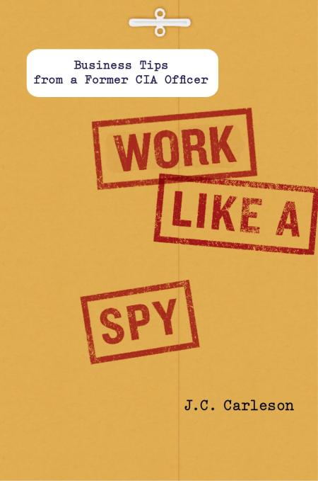 Work Like A Spy, revised cover
